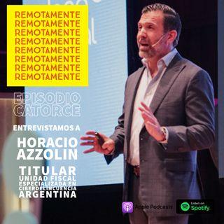 14 - Entrevistamos a Horacio Azzolin, Titular de la Unidad Fiscal Especializada en Ciberdelincuencia (UFECI) de Argentina.