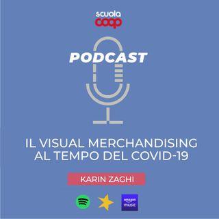 Il visual merchandising al tempo del Covid-19. Di Karin Zaghi