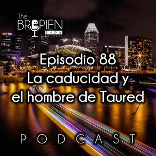 088 - Bropien - La caducidad y el hombre de Taured