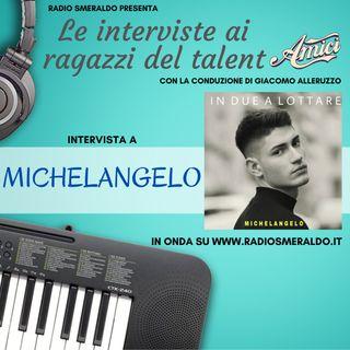 Michelangelo | Le Interviste ai ragazzi di Amici