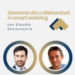 Gestione dei collaboratori in smart working con Claudio Santacesaria