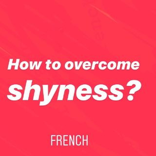How to overcome shyness?