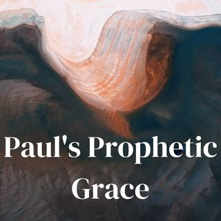 Paul's Prophetic Grace