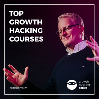Top Growth Hacking Courses // Growth Hacking Series Podcast // Nader Sabry