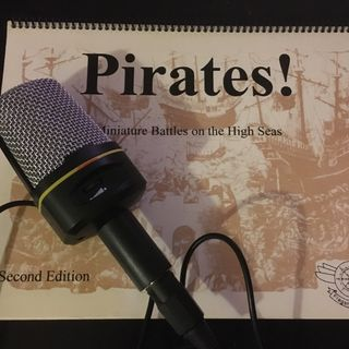 Episode 9 - Pirates: Miniature Battles on the High Seas