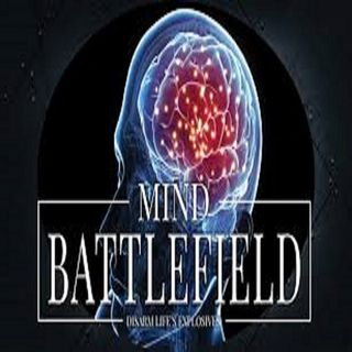The Mind Is The Battlefield-PT1 3-20-21