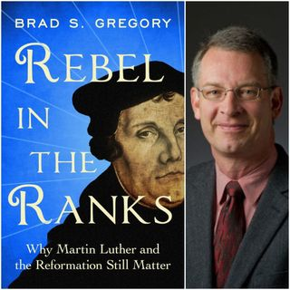 Rebel in the Ranks: A Conversation with Brad Gregory
