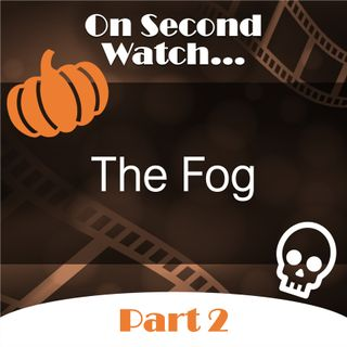The Fog (1980) - Part 2, Rewatch Review