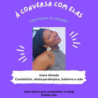 À Conversa com … Joana Almada, contabilista, atleta paralímpica, bailarina e mãe