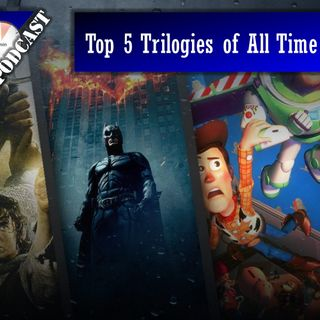 Daily 5 Podcast - Top 5 Trilogies of All Time