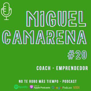#20 Miguel Camarena | Coach – Emprendedor