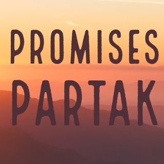 Promises and Partakers pt#2