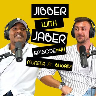 Ep 44 | Muneer Al Busaidi | Impact Coach | Words can save your life | Jibber with Jaber