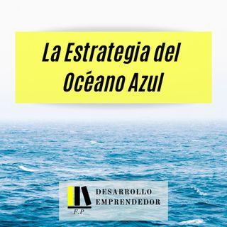 #006 - La Estrategia del Océano Azul