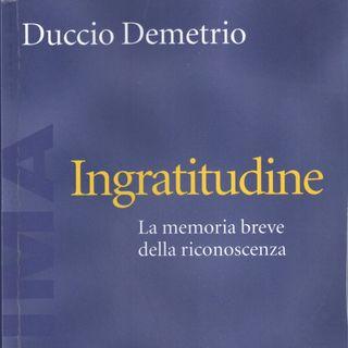 """Duccio Demetrio """"Ingratitudine"""""""