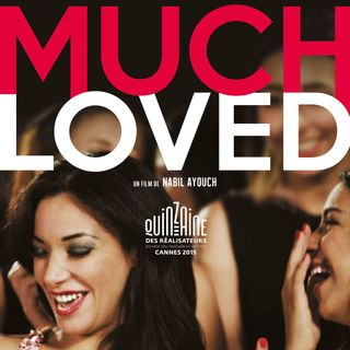 #4 - MUCH LOVED (Marocco / Francia, 2015)
