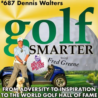 From Adversity to Inspiration to the World Golf Hall of Fame. The Incredible Life of Dennis Walters