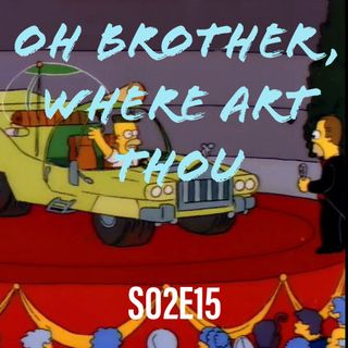 *SPECIAL* S02E15 (Oh Brother Where Art Thou)