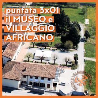 LdE - S03E01 - Intervista a Flavio Pessina del Museo e Villaggio Africano