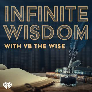 Infinite Wisdom With VB the Wise