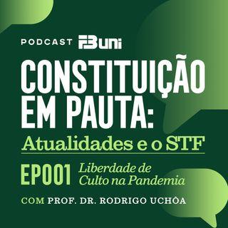 EP 001 - Liberdade de Culto na Pandemia