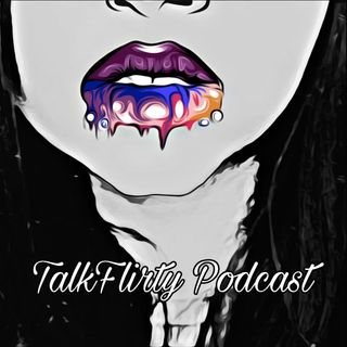 Introduction To TalkFlirty Podcast