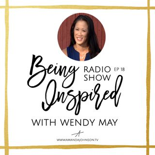 Being Inspired Ep. 018: On Transforming the Ego with Wendy May