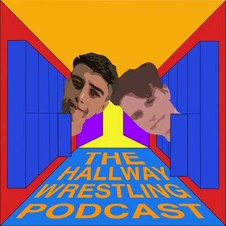 The Hallway Wrestling Podcast - Episode 59