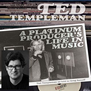 "Episode 39 | Author Greg Renoff [""Ted Templeman: A Platinum Producer's Life In Music""]"