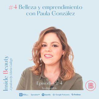 Episodio 4. Belleza y emprendimiento con Paula González (The Singular Olivia)