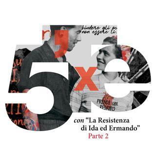 12 - La Resistenza di Ida ed Ermando PARTE 2