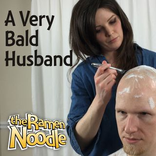 A Very Bald Husband – tRN207 - the Ramen Noodle - family-friendly clean comedy podcast