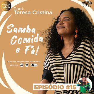#EP15 Teresa Cristina - Samba, comida e fé!