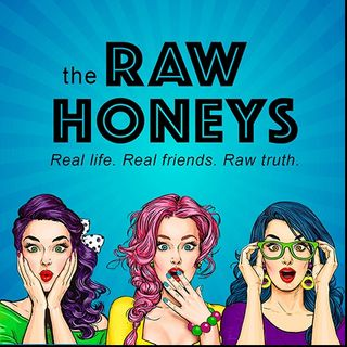 The Raw Honeys Podcast