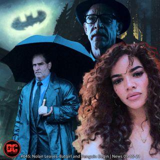 Nolan Leaves, Batgirl and Penguin Begins | News 09-15-21