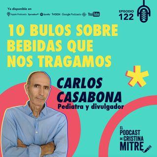 10 bulos sobre bebidas que nos tragamos con Carlos Casabona. Episodio 122