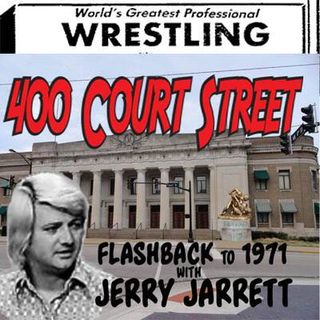 400 Court Street -  Guest Wrestling Observer Hall of Famer Jerry Jarrett