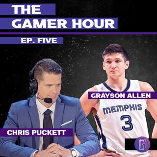 The Gamer Hour - Chris Puckett Interviews NBA Player Grayson Allen