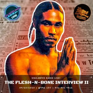 The Flesh-N-Bone Interview II.