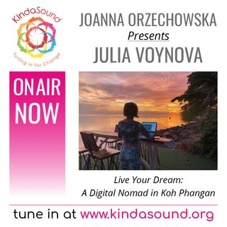 How To Become a Digital Nomad | Julia Voynova on Live Your Dream with Joanna Orzechowska