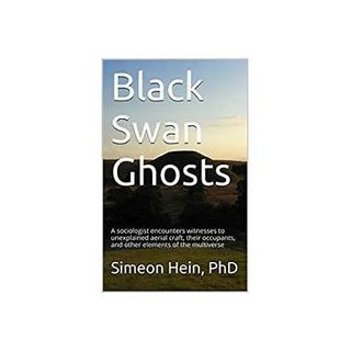 Black Swan Ghosts:  Why is the paranormal dismissed? with guest Simeon Hein