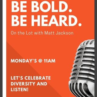 Be Bold & Be Heard with Matt Jackson