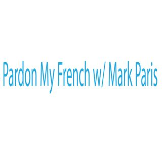 Pardon My French #4 - Alec Pace and Brandon Buscarnera