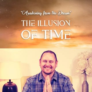 """""""The Illusion of Time"""" Online Weekend Retreat: Opening Session with Erik Archbold"""