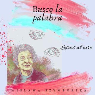 Busco la palabra | Wislawa Szymborska