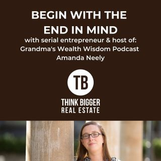 Begin with the End in Mind with Amanda Neely