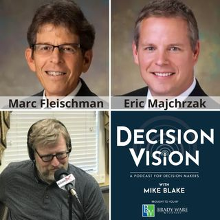 Decision Vision Episode 106:  Should We Think Outside the Box for Our Next Chief Executive? – An Interview with Marc Fleischman and Eric Maj
