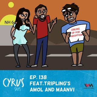 Ep. 138 feat. TVF Tripling's Amol and Maanvi