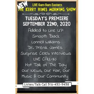 The Kerry Hines Morning Show  #1  Tuesday, September 22nd, 2020