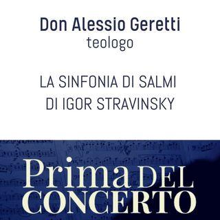 La Sinfonia di Salmi di Igor Stravinsky - Don Alessio Geretti